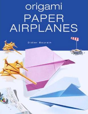 Origami Paper Airplanes - Didier Boursin