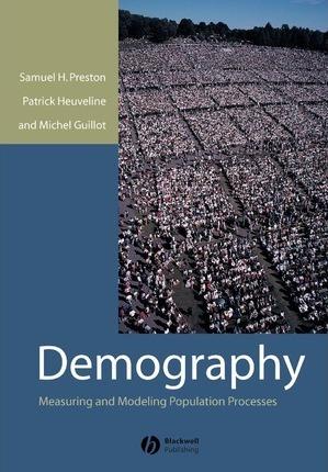 Demography: Measuring and Modeling Population Processes - Samuel Preston