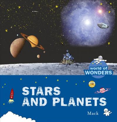Stars and Planets. Mack's World of Wonder - Mack van Gageldonk