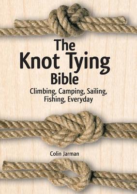 The Knot Tying Bible: Climbing