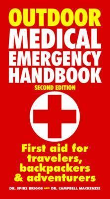 Outdoor Medical Emergency Handbook: First Aid for Travellers