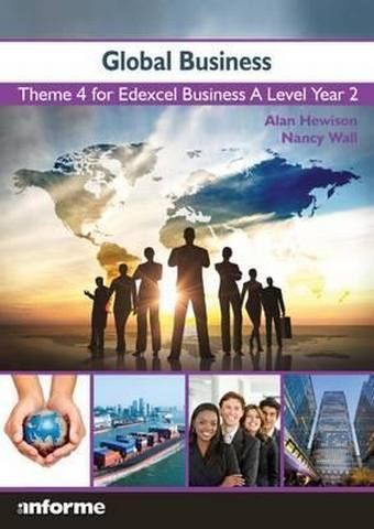 Global Business: Theme 4 for Edexcel Business A Level Year 2 - Alan Hewison