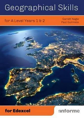 Geographical Skills for A Level Years 1 & 2 - for Edexcel - Garrett Nagle