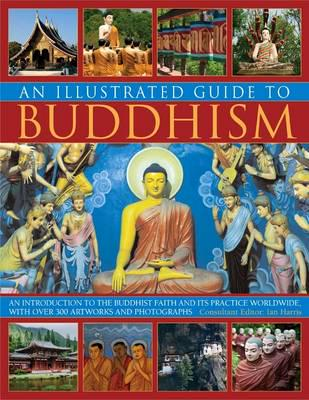 Illustrated Guide to Buddhism - Ian Harris