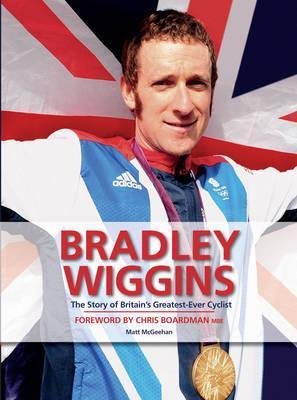 Bradley Wiggins: The Story of Britain's Greatest-ever Cyclist - Press Association Sport