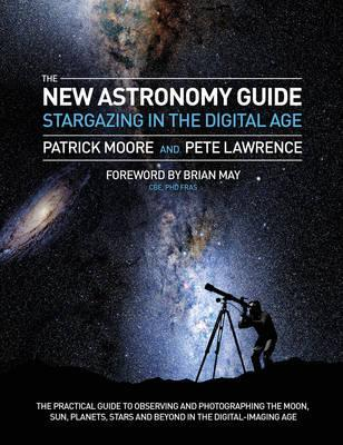 Stargazing: The Digital Astronomer - Pete Lawrence
