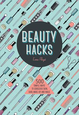Beauty Hacks - Esme Floyd