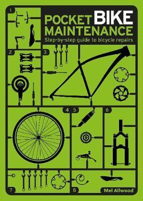 Pocket Bike Maintenance: Step-by-step guide to bicycle repairs - Mel Allwood