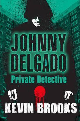 Private Detective: Johnny Delgado  ISBN 9781781125502 - Kevin Brooks