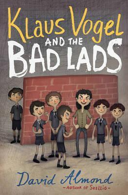 Klaus Vogel and the Bad Lads - David Almond