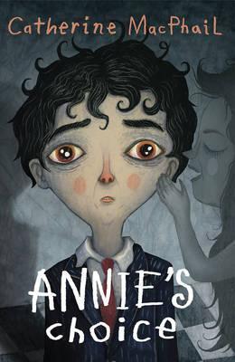 Annie'S Choice - Catherine MacPhail