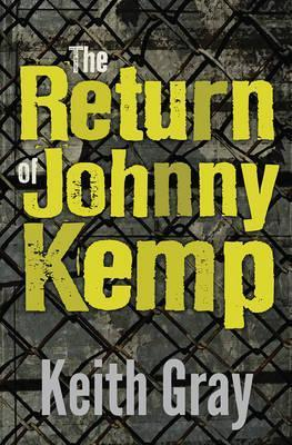 The Return Of Johnny Kemp - Keith Gray