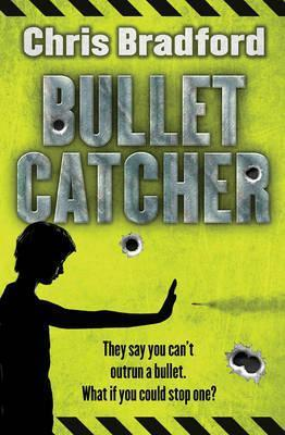Bulletcatcher (Book1) - Chris Bradford