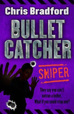 Bulletcatcher (Book 2): Sniper - Chris Bradford