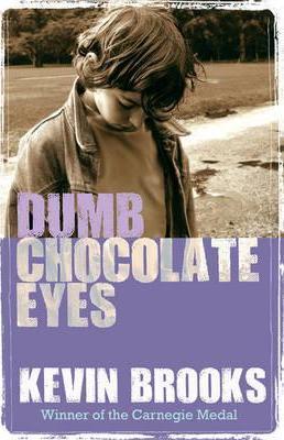 Dumb Chocolate Eyes - Kevin Brooks