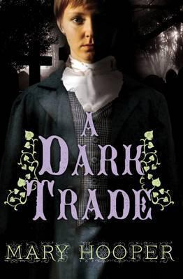 A Dark Trade - Mary Hooper