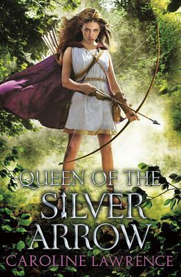 Queen of the Silver Arrow - Caroline Lawrence