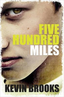 Five Hundred Miles - Kevin Brooks