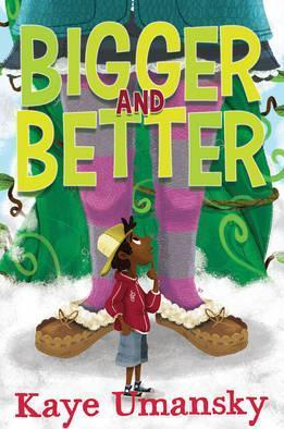 Bigger and Better - Kaye Umansky
