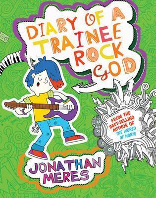 Diary of a Trainee Rock God - Jonathan Meres