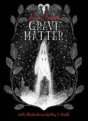 Grave Matter - Juno Dawson