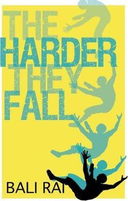 The Harder They Fall - Bali Rai