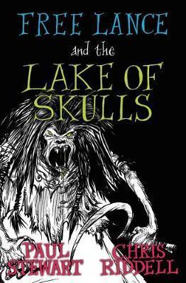 Free Lance and the Lake of Skulls (Book 1) - Paul Stewart