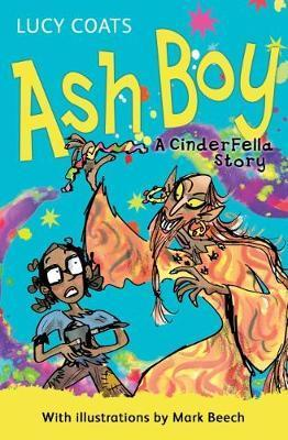 Ash Boy: A CinderFella Story - Lucy Coats