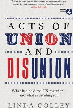 Acts of Union and Disunion - Linda Colley