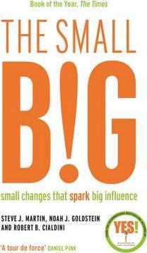 The small BIG: Small Changes that Spark Big Influence - Steve Martin