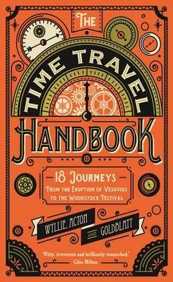 The Time Travel Handbook: From the Eruption of Vesuvius to the Woodstock Festival - James Wyllie