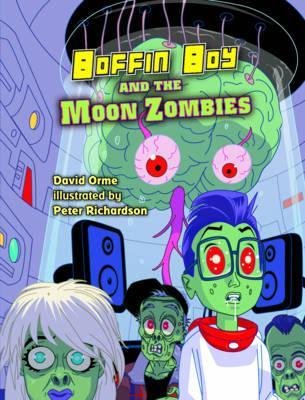 Boffin Boy And The Moon Zombies: Set 3 - David Orme