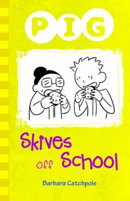 Pig Skives off School - Barbara Catchpole