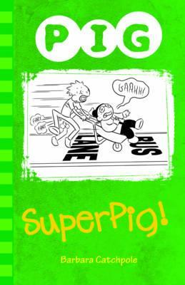 Superpig! - Barbara Catchpole
