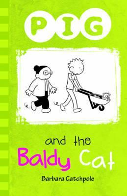 Pig and the Baldy Cat - Barbara Catchpole