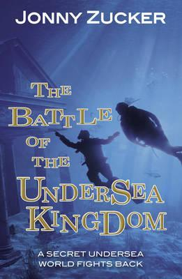 The Battle of the Undersea Kingdom - Jonny Zucker