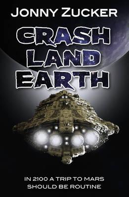 Crash Land Earth - Jonny Zucker