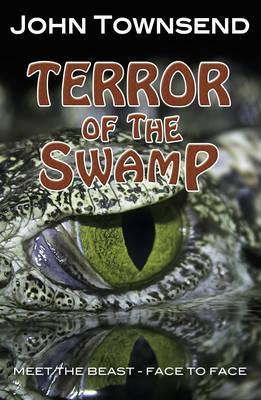 Terror of the Swamp - John Townsend