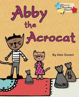 Abby the Acrocat - Alan Durant