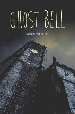 Ghost Bell - Mark Wright