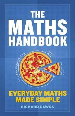 The Maths Handbook: Everyday Maths Made Simple - Dr. Richard Elwes