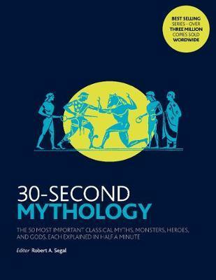 30-Second Mythology: The 50 most important classical gods and goddesses