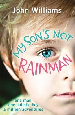 My Son's Not Rainman: One Man
