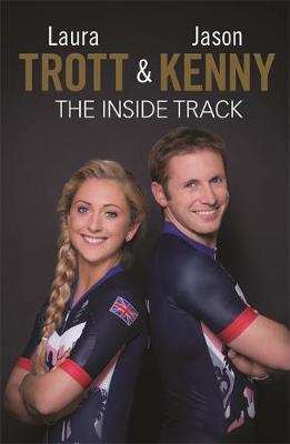 Laura Trott and Jason Kenny: The Inside Track - Laura Trott