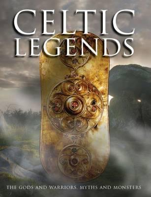 Celtic Legends: The Gods and Warriors