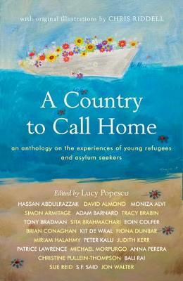 A Country to Call Home: An anthology on the experiences of young refugees and asylum seekers - Lucy Popescu