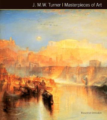 J.M.W. Turner Masterpieces of Art - Rosalind Ormiston