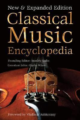 Classical Music Encyclopedia: New & Expanded Edition - Stanley Sadie