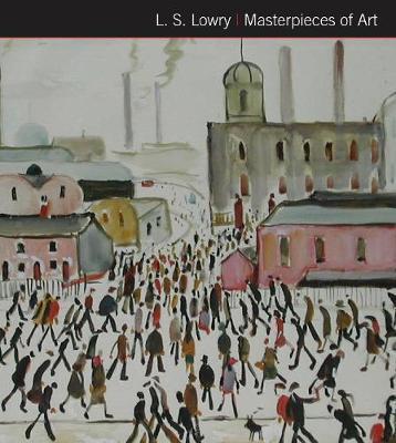 L.S. Lowry Masterpieces of Art - Susan Grange