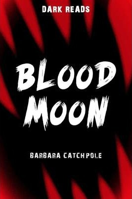 Blood Moon - Barbara Catchpole